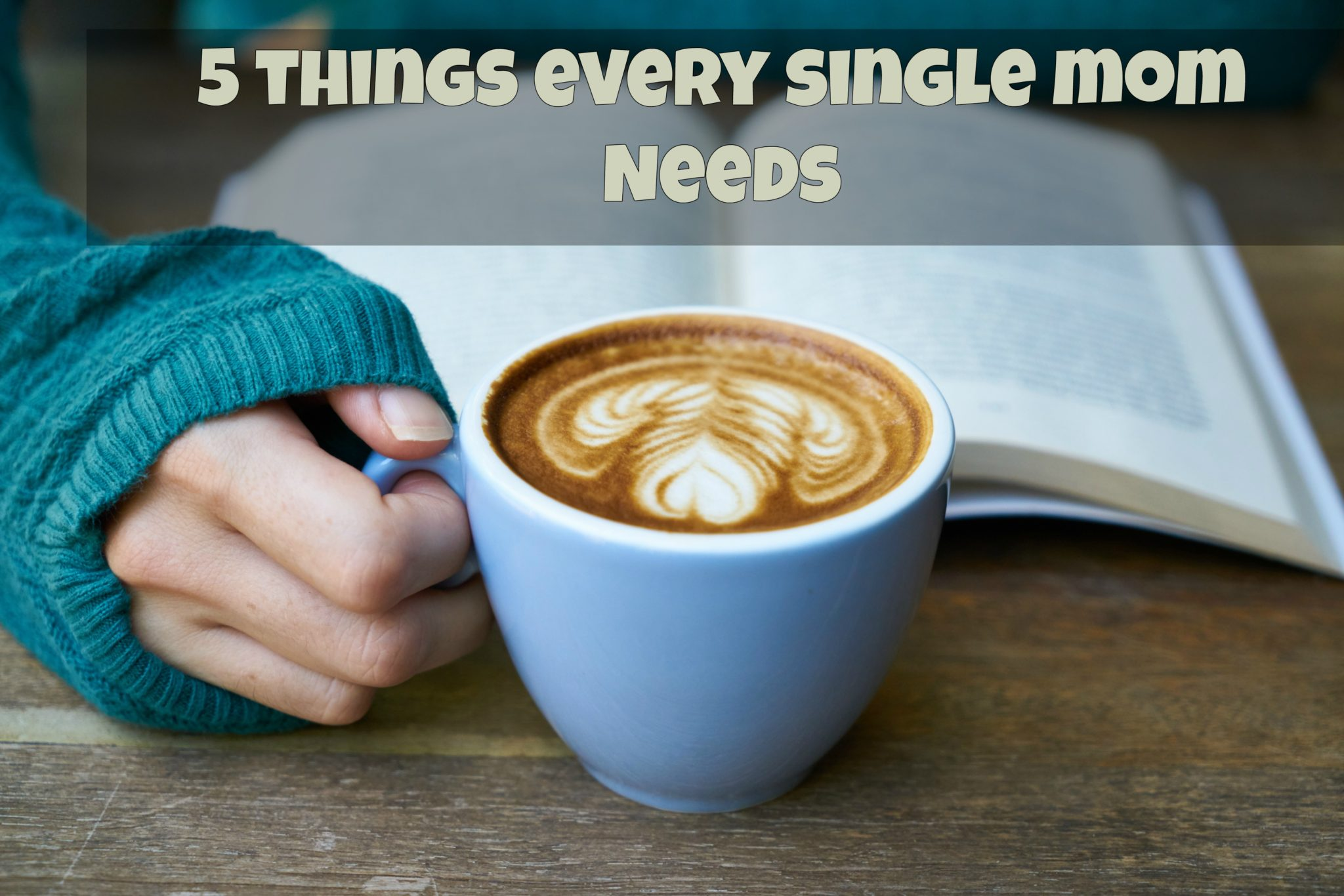 5 things single moms need